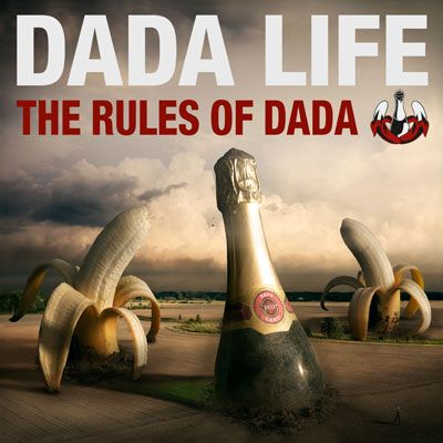 The Rules Of Dada by Dada Life