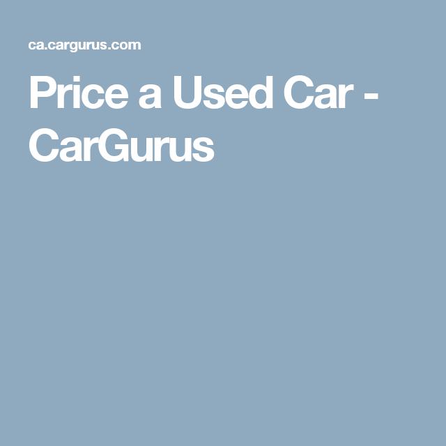 Market Value Of My Car >> Price A Used Car Cargurus Car Cars Market Value
