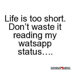 Dont Wast Time Reading Whatsapp Status Tap For More Funny