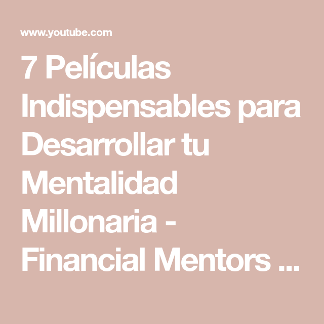 7 peliculas indispensables para desarrollar tu mentalidad millonaria
