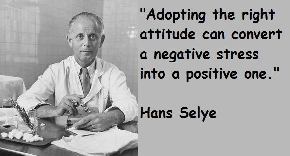 Hans Selye | Negative stress, Stress, Quotes