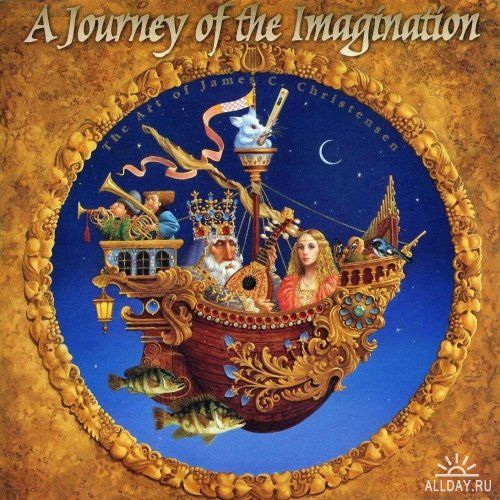 A Journey Of The Imagination Art Book James C Christensen S