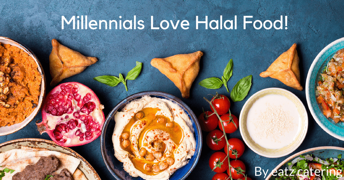 Millennials Love Halal Food Read Here Http Eatzcatering Com Blog Millennials Love Halal Food For A Halal Certified Food Catere Halal Recipes Food Halal