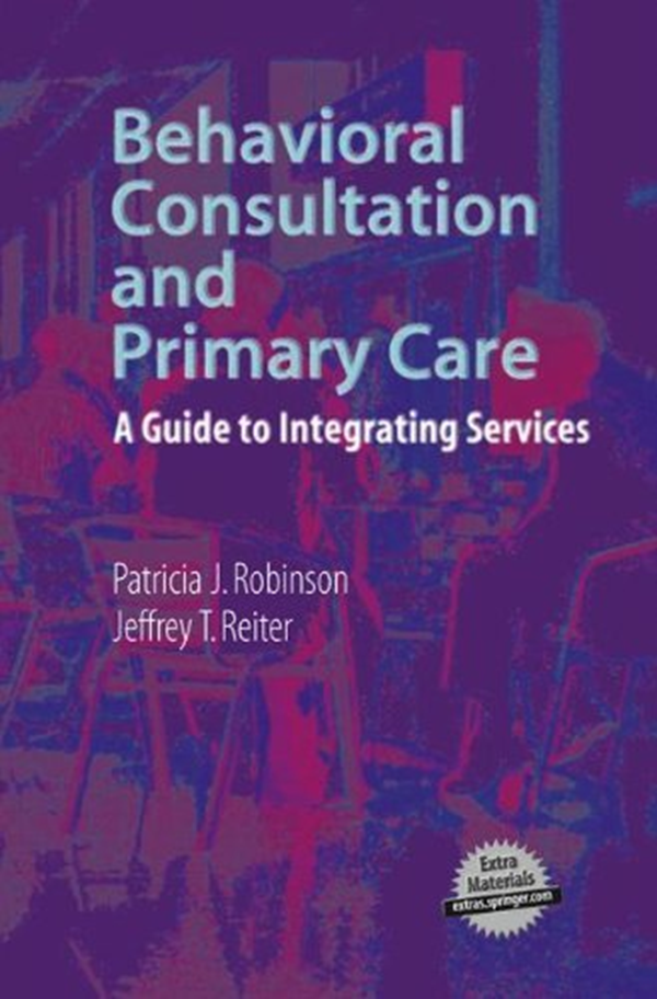 (2007) Behavioral Consultation and Primary Care A Guide