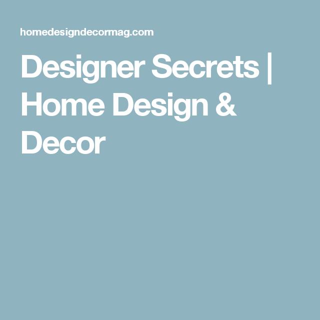 Designer Secrets | Home Design & Decor