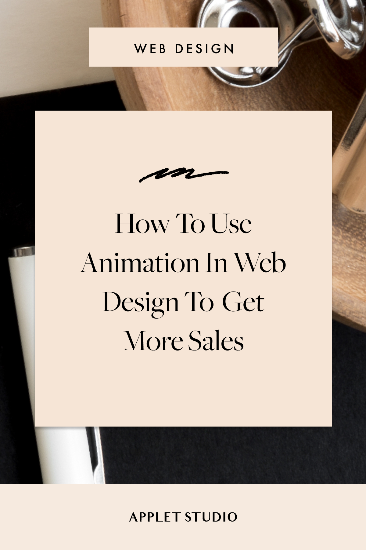 How To Use Animation In Web Design To Sell Get More Sales Applet Studio In 2020 Web Design Blog Resources Squarespace Tutorial