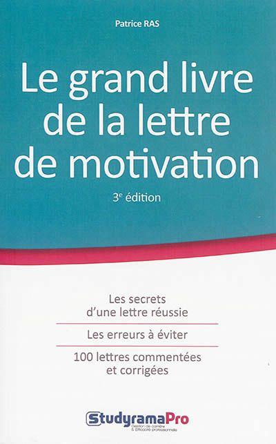 650 142 Ras Le Grand Livre De La Lettre De Motivation Patrice Ras Expose Lettre De Motivation Travail Lettre De Motivation Lettre De Motivation Spontanee