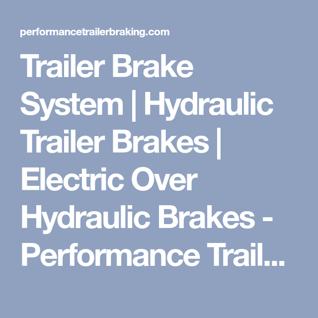 Trailer Brake System | Hydraulic Trailer Brakes | Electric Over ...