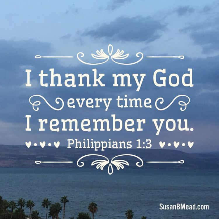 I Thank My God Every Time I Remember You Philippians 13 Prayer Verses Bible Scriptures