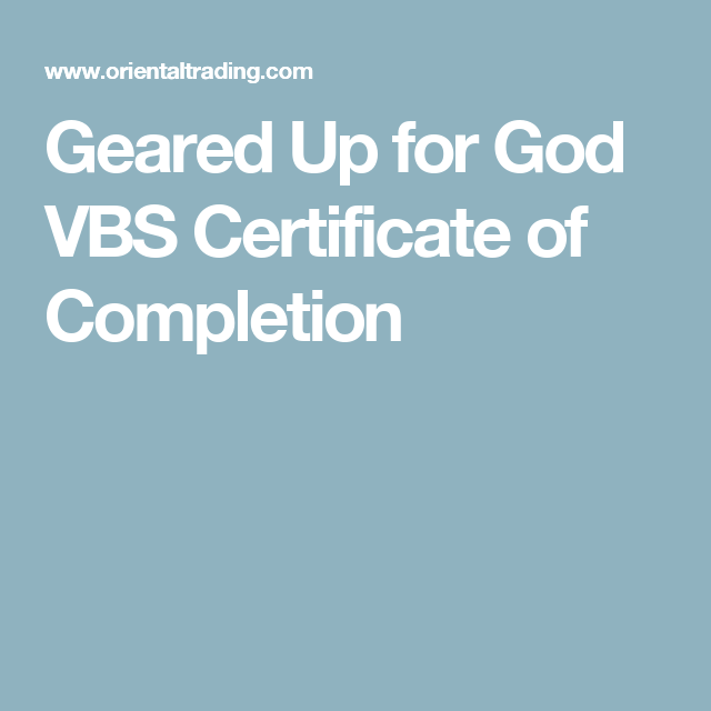 Geared Up For God Vbs Certificate Of Completion  Maker Fun