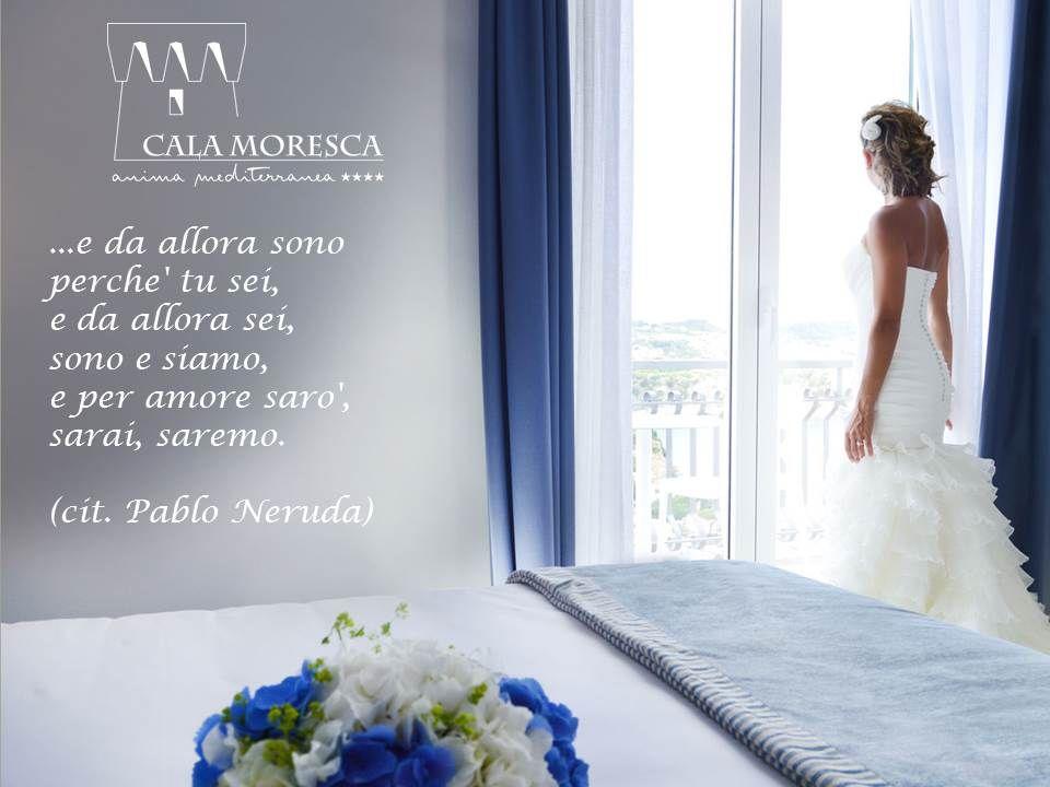 ...e da allora sono perche' tu sei,  e da allora sei,  sono e siamo,  e per amore saro',  sarai, saremo.  (cit. Pablo Neruda)  calamoresca.it