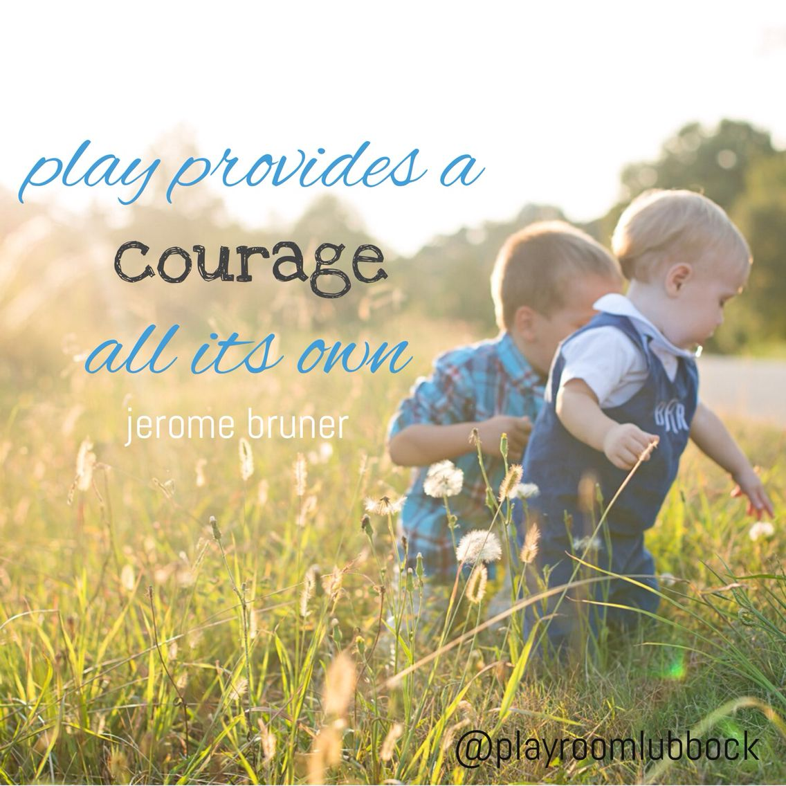 Play Provides A Courage All Its Own Jerome Bruner Playroom Lubbock Play Therapy Kids Jerome Bruner Learning Theory Educational Theories