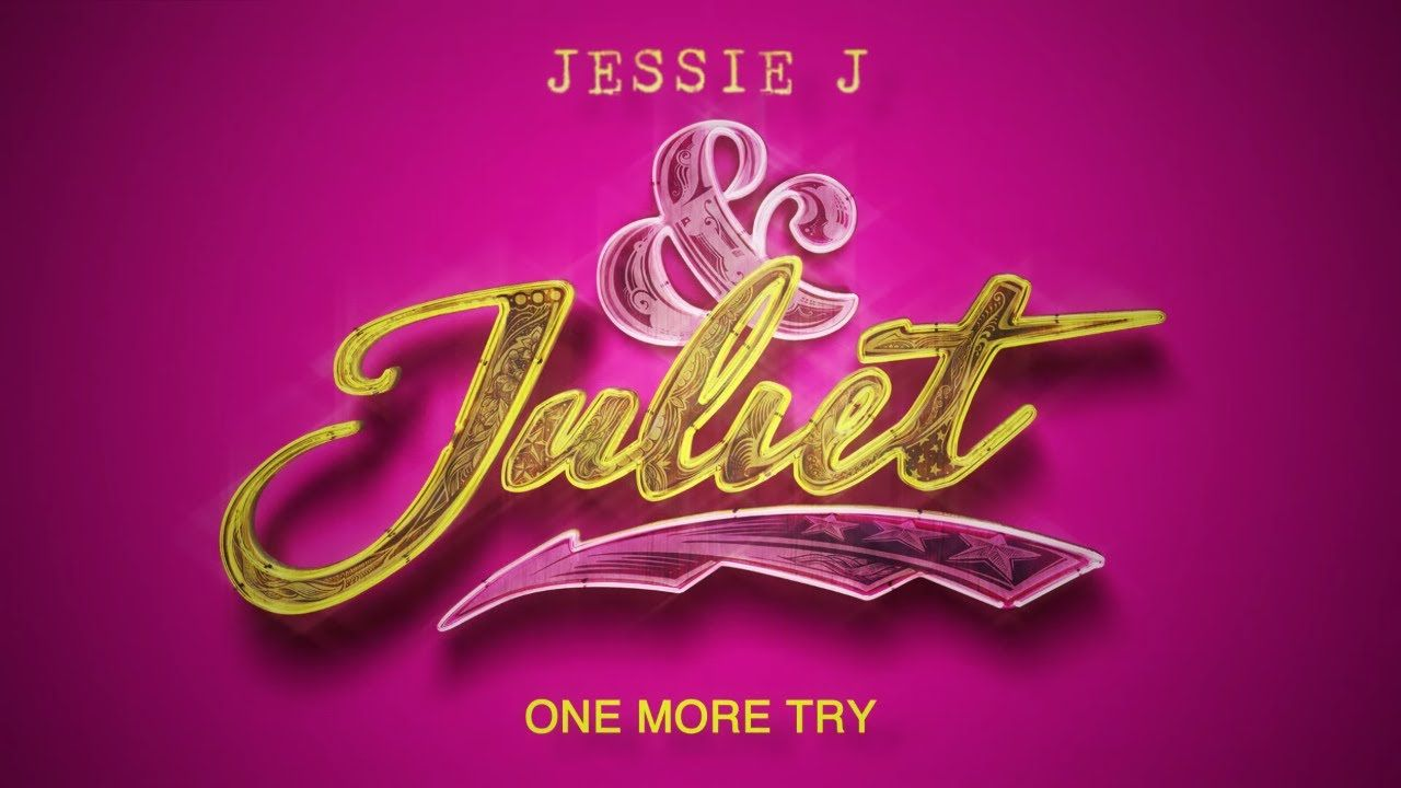 Jessie J One More Try From Juliet Official Lyric Video