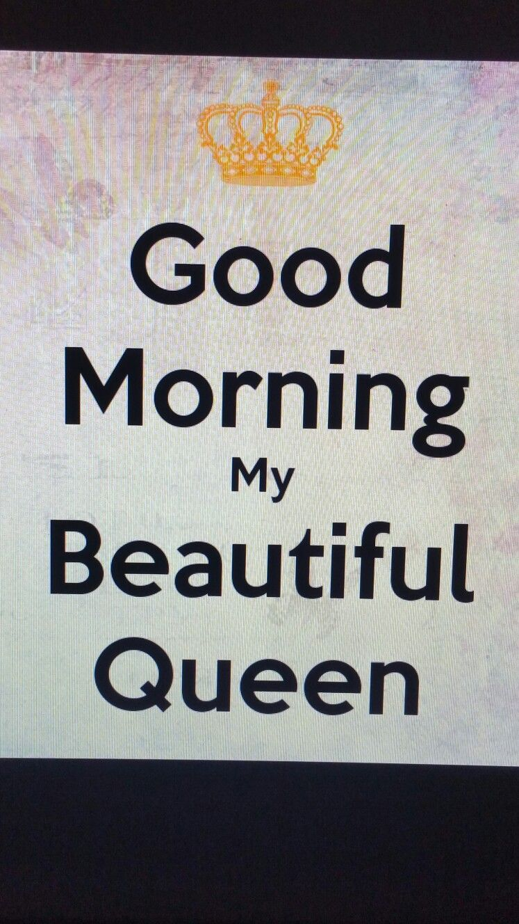to my Queen