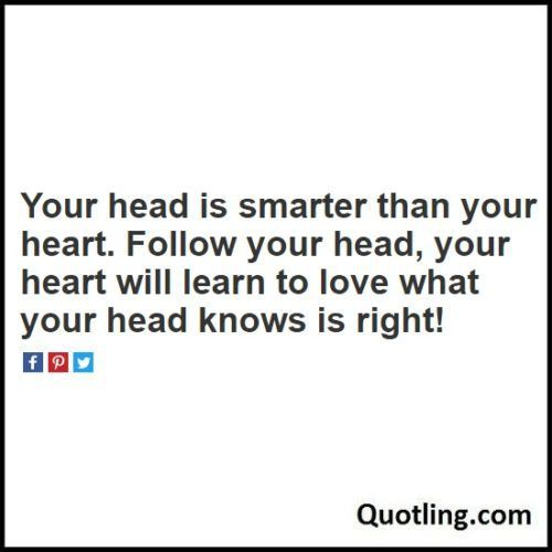 Your head is smarter than your heart follow your head life lesson your head is smarter than your heart follow your head life lesson quote altavistaventures Images