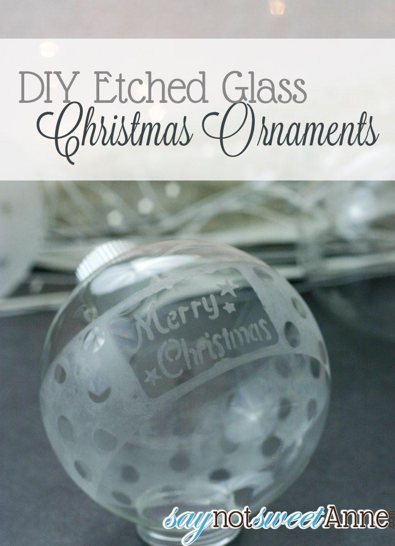 Diy Etched Glass Ornaments Glass Ornaments Diy Diy Christmas