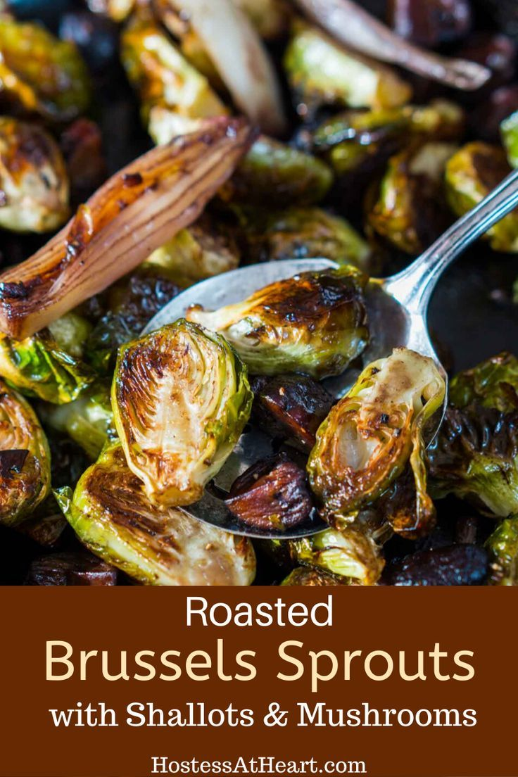 Roasted Brussels Sprouts with Shallots and Mushrooms