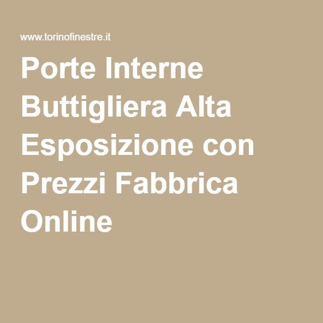 Porte Interne Buttigliera Alta Esposizione con Prezzi Fabbrica ...