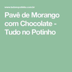 Pavê de Morango com Chocolate - Tudo no Potinho