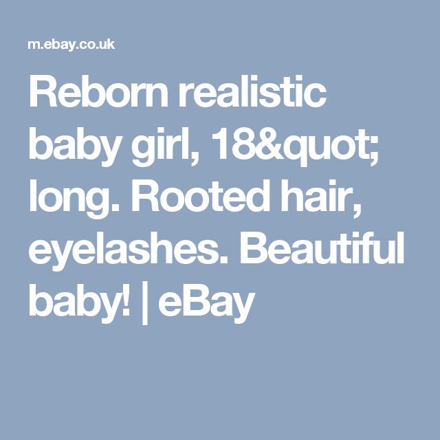 "Reborn realistic baby girl, 18"" long. Rooted hair, eyelashes. Beautiful baby!  | eBay"