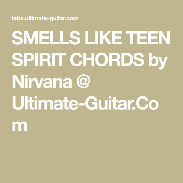 SMELLS LIKE TEEN SPIRIT CHORDS by Nirvana @ Ultimate-Guitar.Com ...