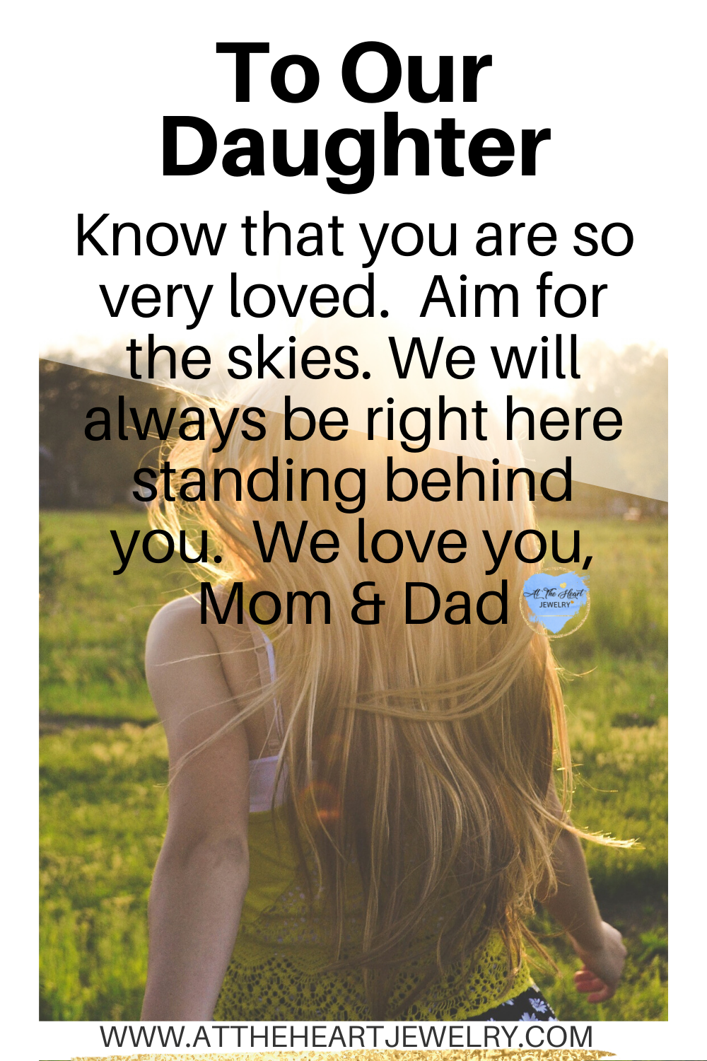 TO OUR DAUGHTER KNOW THAT YOU ARE SO VERY LOVED From MOM