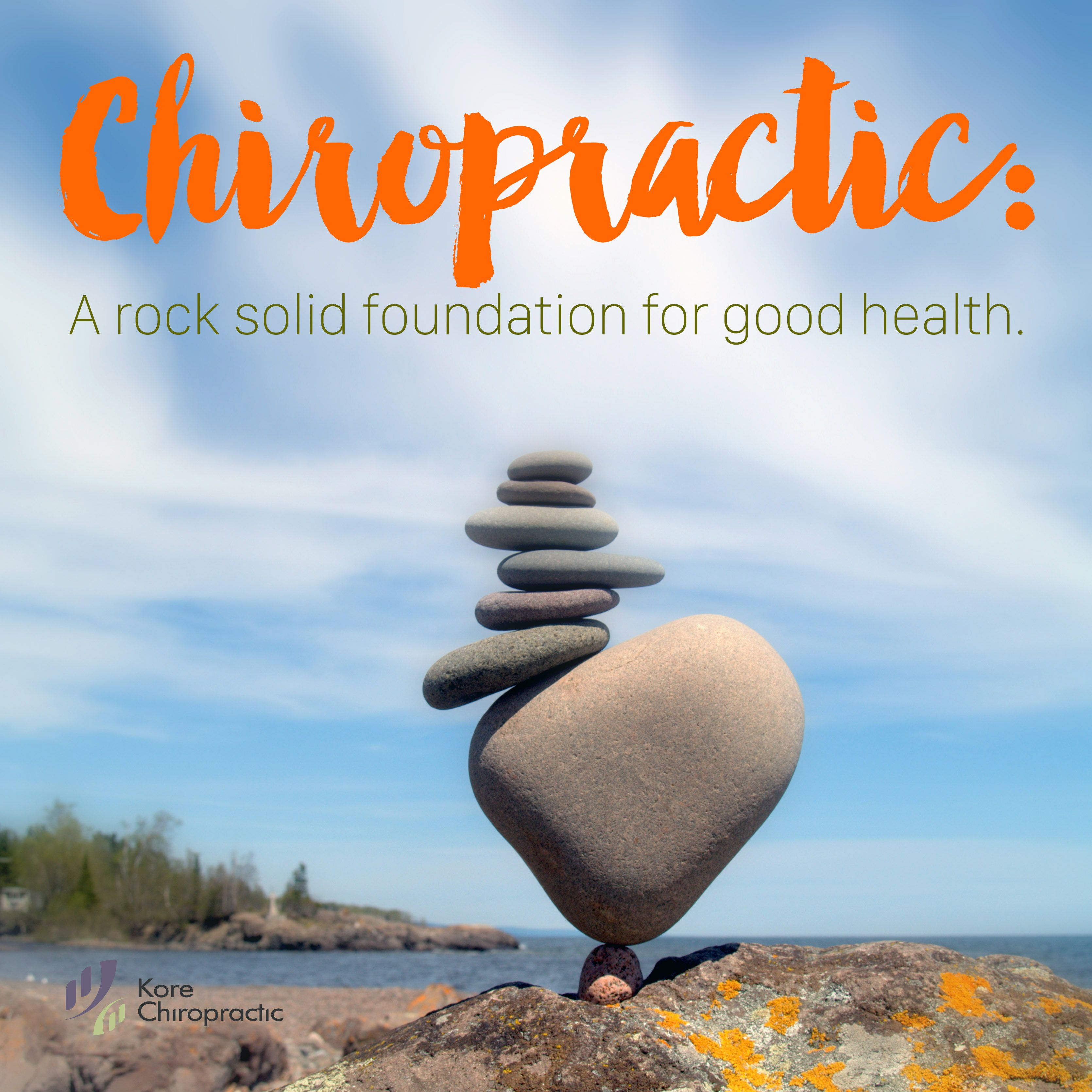 Chiropractic A rock solid foundation of good health.