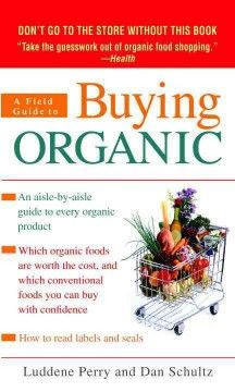 Available as an E-book  - A Field Guide to Buying Organic