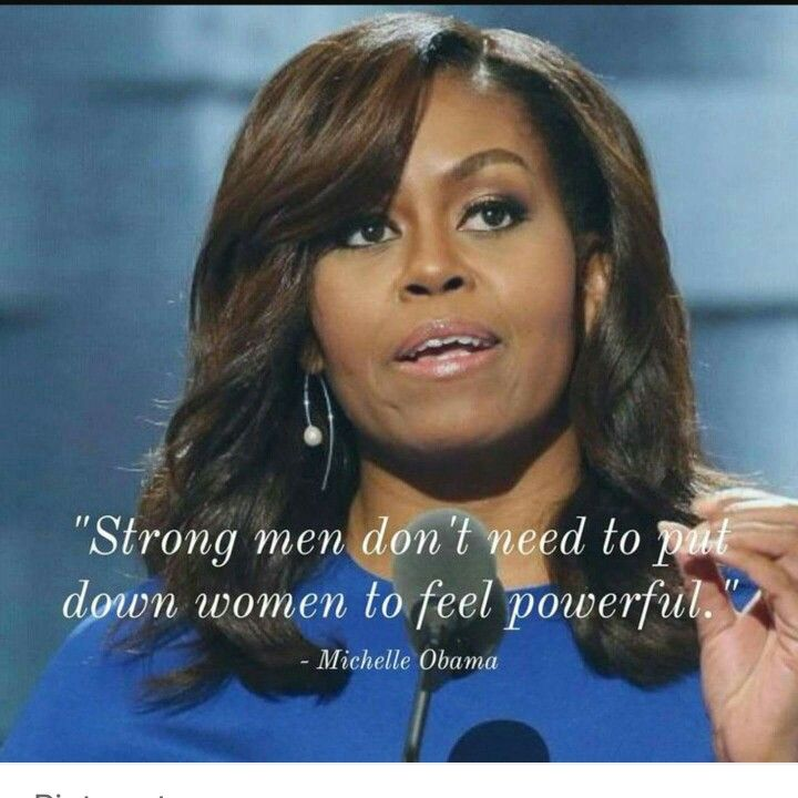 """Michelle Obama Quotes Womens Rights: """"Strong Men Don't Need To Put Down Women To Feel Powerful"""