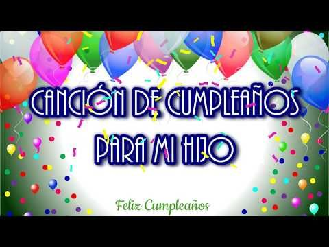 Feliz Cumpleaños Hijo Mío Youtube Imajenes De Feliz Cumpleaños Canciones De Feliz Cumpleaños Imagenes Feliz Cumpleaños Hermana