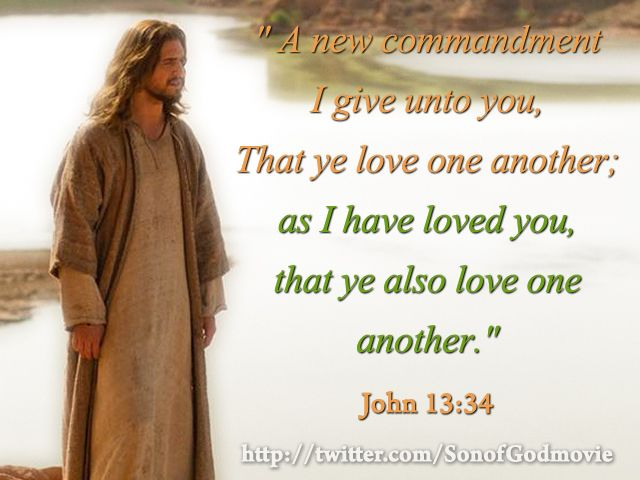 """A new commandment I give unto you, That ye love one another; as I have loved you, that ye also love one another."""" #Jesu… 