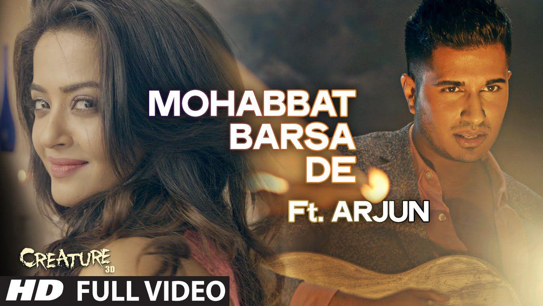 Mohabbat Barsa De Full Video Song Ft Arjun Creature 3d Surveen Chawla Sawan Aaya Hai Songs Romantic Songs Song Lyric Quotes