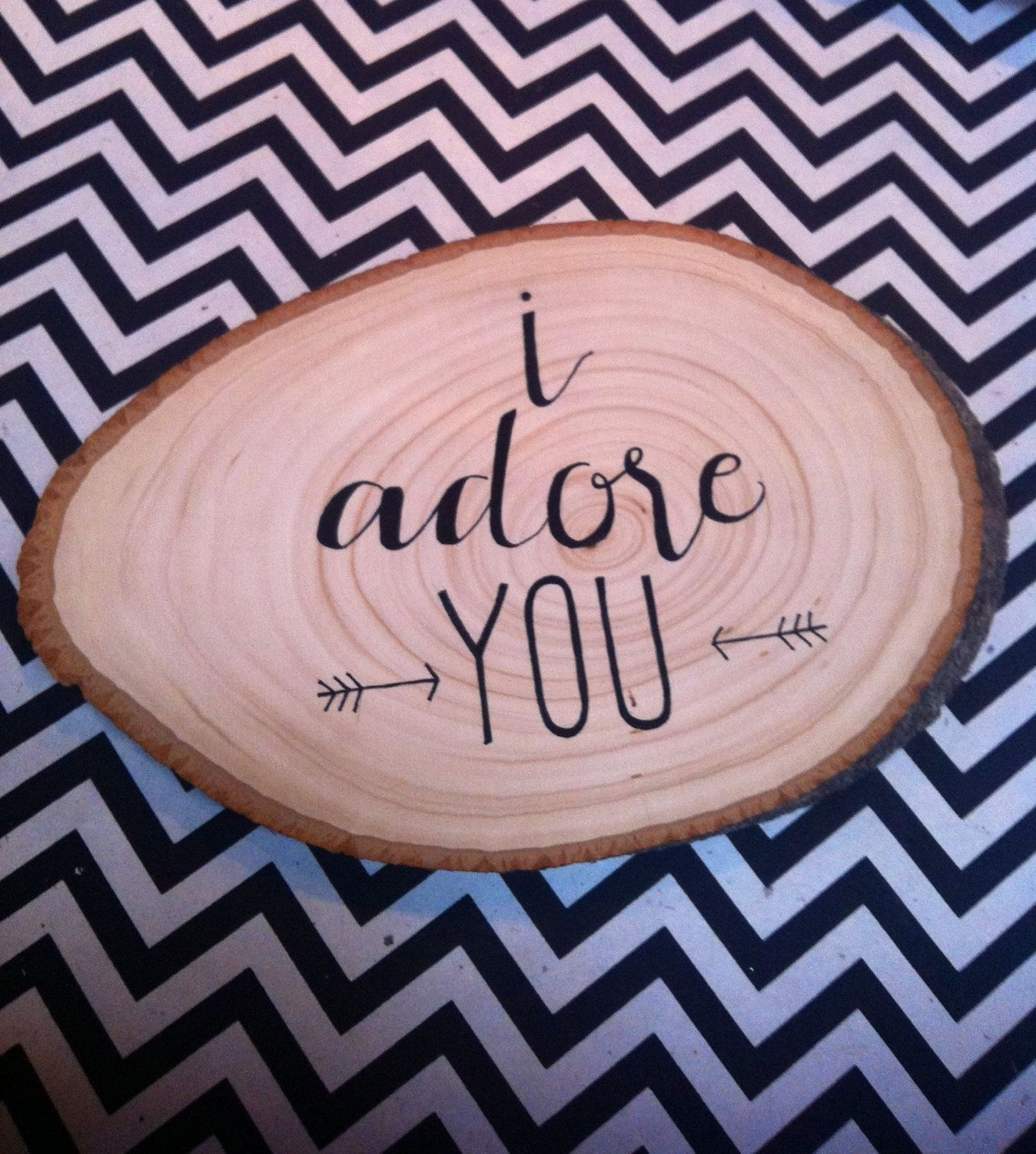 I Adore You Wood Slice Sign. $25.00, via Etsy. | calligraphy ...