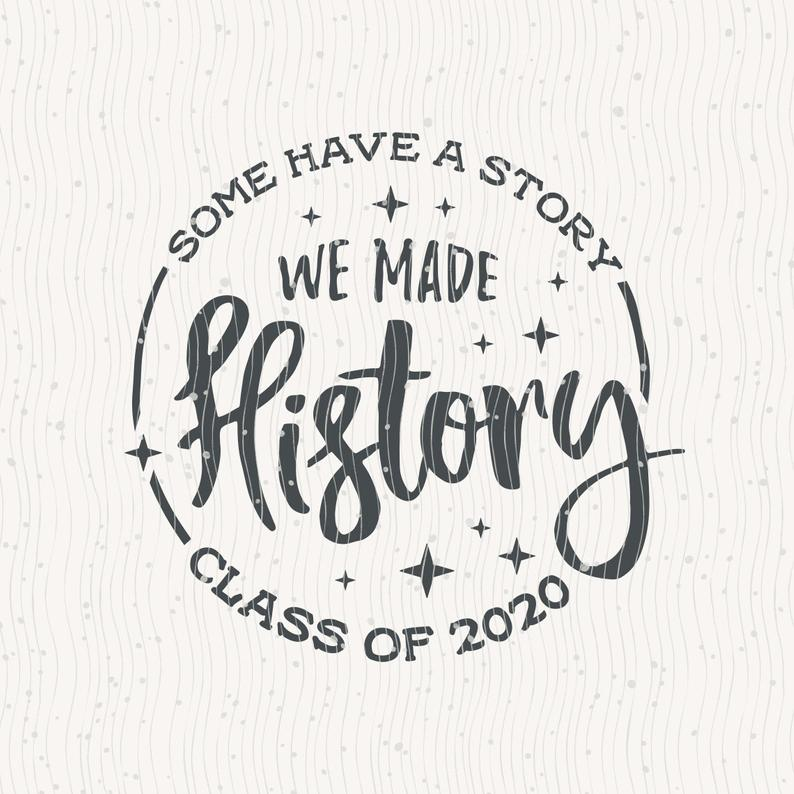 Senior 2020 We Made History Svg Class Of 2020 Instant