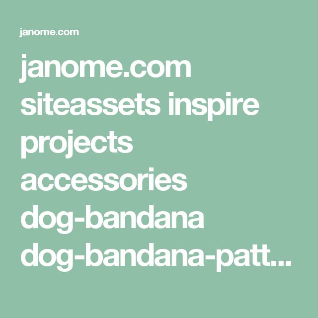 janome.com siteassets inspire projects accessories dog-bandana dog-bandana-pattern--instructions.pdf