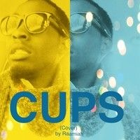 Cups (When I'm Gone)(Cover) by Raamiah on SoundCloud