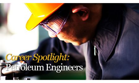 Career Spotlight Petroleum Engineers  Crude Oil Petroleum