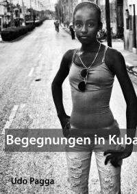 Begegnungen in Kuba - Bilder aus dem alltäglichen Leben - Udo Pagga #Kuba #Fotografie http://www.epubli.de/shop/buch/Begegnungen-in-Kuba-Udo-Pagga/36635