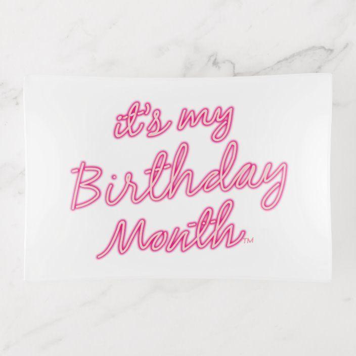 It's My Birthday Month Trinket Tray | Zazzle.com