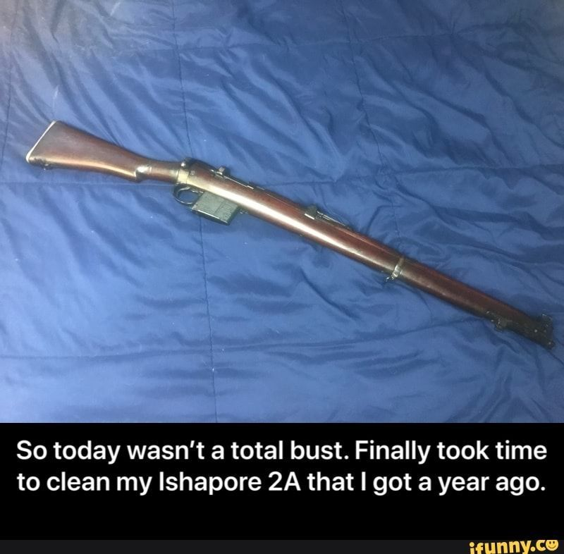 memes evkWwuM17 — iFunny So today wasn't a total bust. Finally took time to clean my lshapore 2A that I got a year ago. - So today wasn't a total bust. Finally took time to clean my Ishapore 2A that I got a year ago. – popular memes on the site