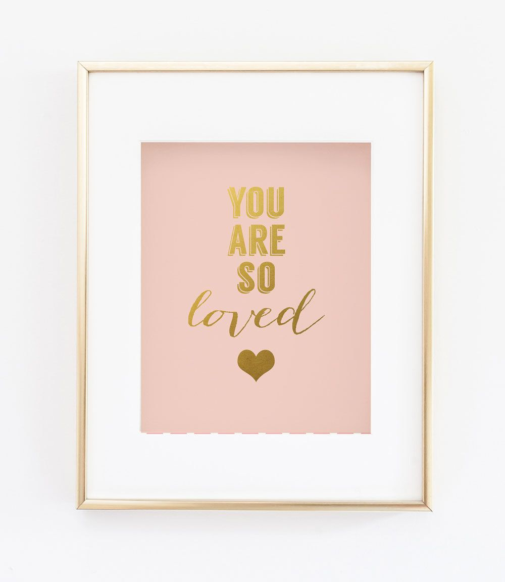 You Are So Loved Print Blush Pink Gold Heart Faux Gold Foil Wall Art Nursery Print Artwork Kids Pink Bedroom Decor Gold Foil Wall Art Gold Wall Art