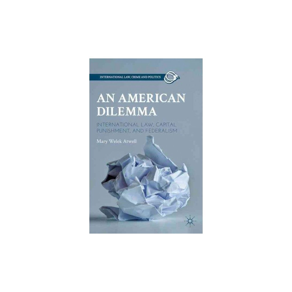 An American Dilemma ( International Law, Crime and Politics) (Hardcover)