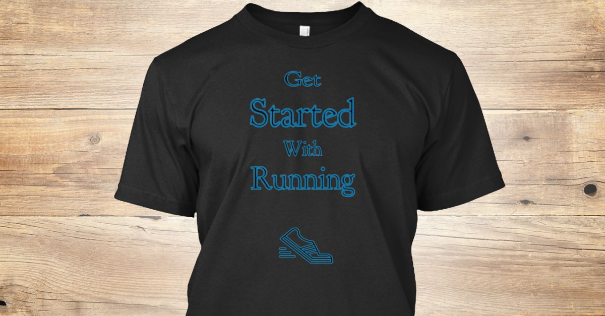 Getting started with running Knowing what to say more with a nice shirt in front of you ....All anyone needs! Grab One Of These Awesome Tees Right Here! Also $10 Off Discounts Already Applied  Click 'BUY IT NOW'