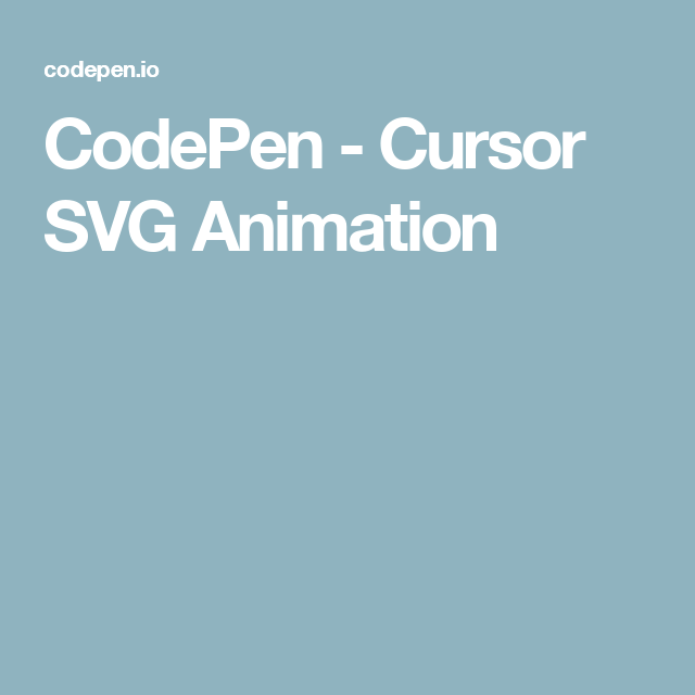 CodePen - Cursor SVG Animation | motion | Svg animation, Animation