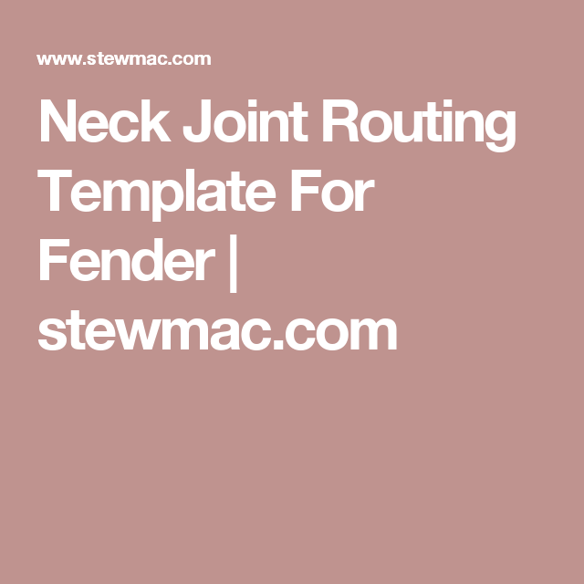 Neck pocket routing template for fender pinterest template neck joint routing template for fender stewmac maxwellsz