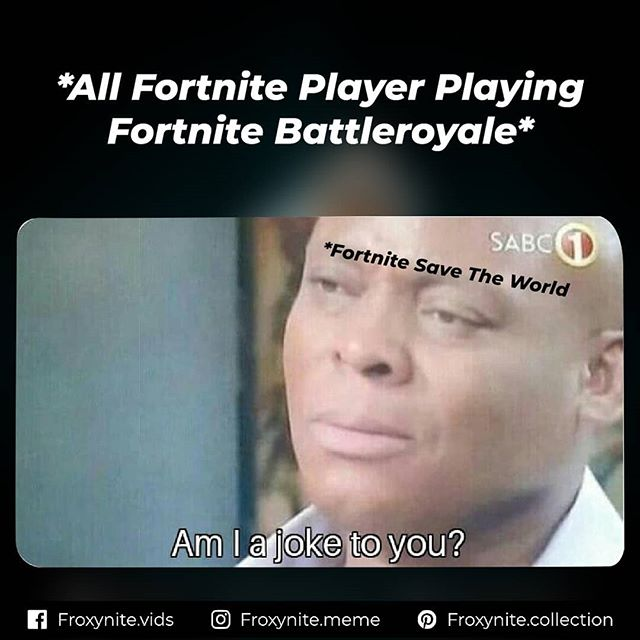 Update Fortnite Meme Everyday Froxynite Meme Foto Dan Video Instagram Fortnite Memes Gaming Blog