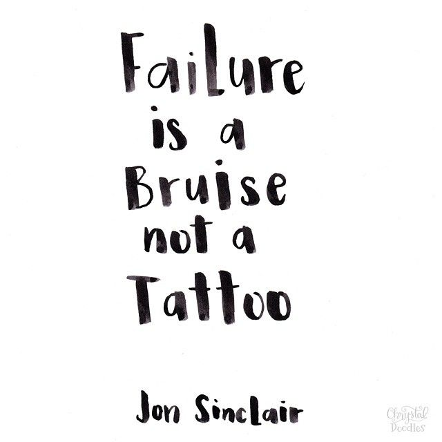 "Funny Quotes For Love Failure: ""Failure Is A Bruise, Not A Tattoo."" -Jon Sinclair"