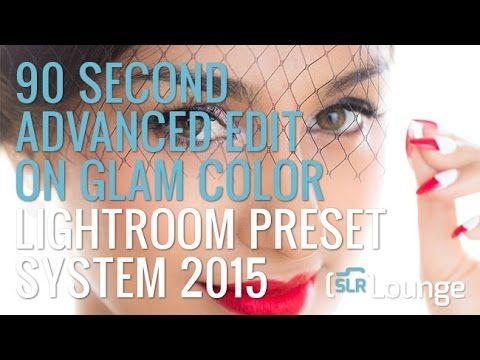 90 Second Advanced Edit on Glam Color | Lightroom Preset System 2015