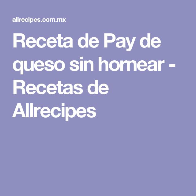 Receta de Pay de queso sin hornear - Recetas de Allrecipes