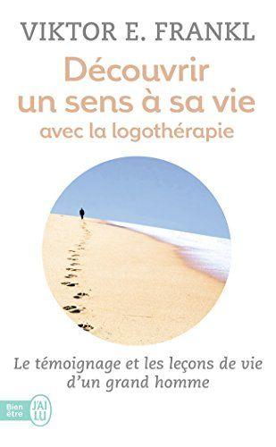 Decouvrir Un Sens A Sa Vie Viktor E Frankl Pdf Download